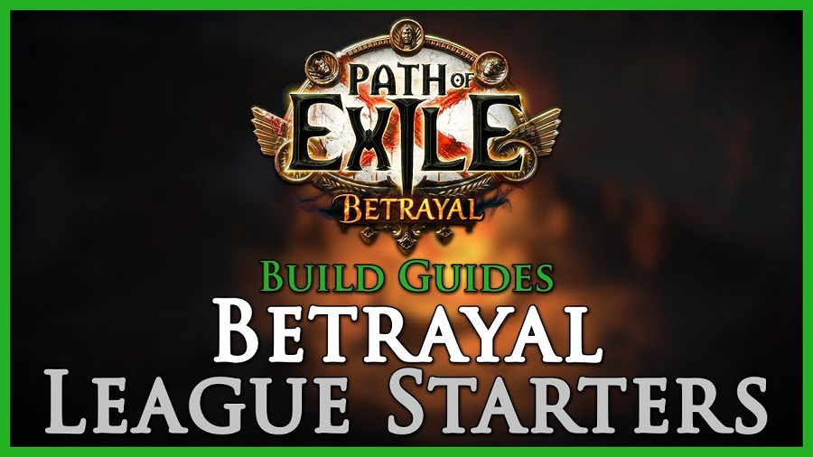 Best Path of Exile Betrayal league Starter Builds