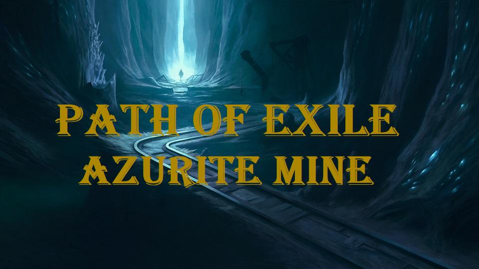 Path Of Exile Azurite Mine Guide - Voltaxic Sulphite, Hidden