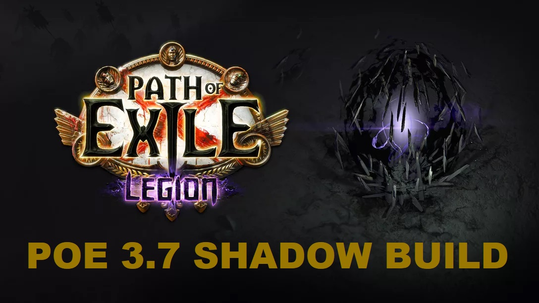 Best POE 3 7 Shadow Builds   Path of Exile 3 7 Legion Shadow