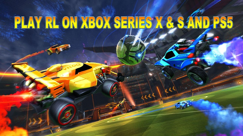 PLAY RL ON XBOX SERIES X & S AND PS5